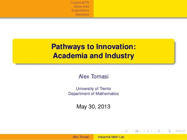 CryptoLabTN Active links Expectations Obstacles  Pathways to Innovation: Academia and Industry Alex Tomasi University of T...