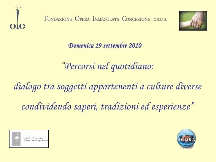 """Domenica 19 settembre 2010               """"Percorsi nel quotidiano: dialogo tra soggetti appartenenti a culture diverse   c..."""