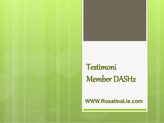 Testimoni Member DASH2 WWW.RosalinaLie.com