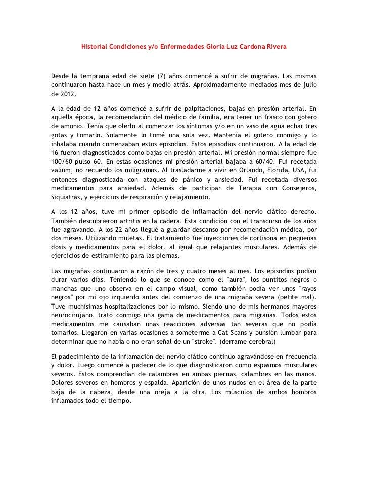 Historial Condiciones y/o Enfermedades Gloria Luz Cardona RiveraDesde la temprana edad de siete (7) años comencé a sufrir ...