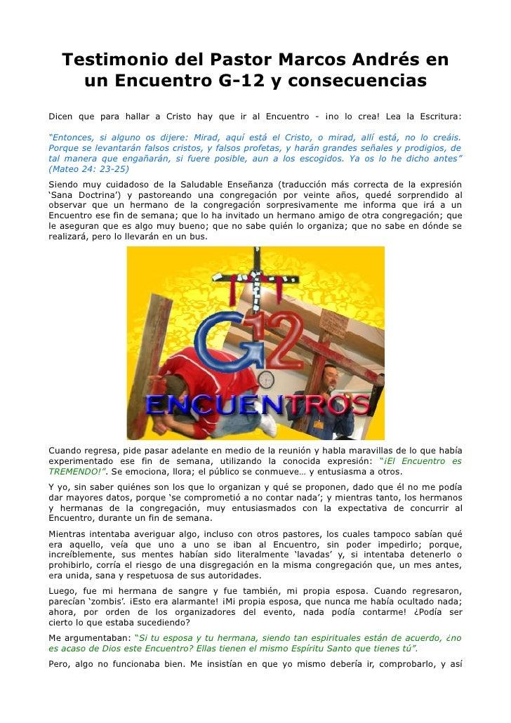 Testimonio del Pastor Marcos Andrés en      un Encuentro G-12 y consecuencias Dicen que para hallar a Cristo hay que ir al...