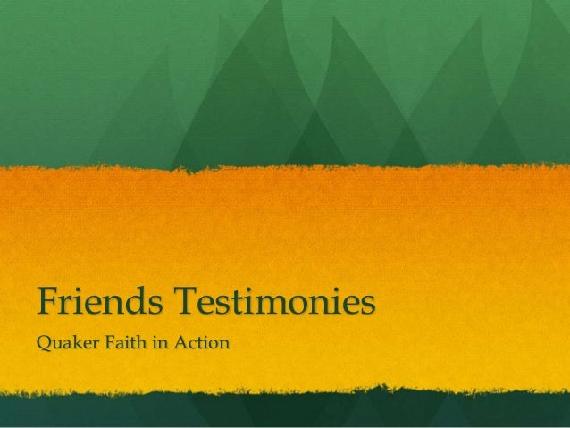 Friends Testimonies Quaker Faith in Action