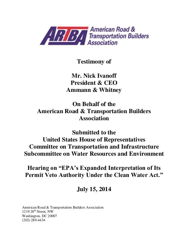 Testimony of Mr. Nick Ivanoff President & CEO Ammann & Whitney On Behalf of the American Road & Transportation Builders As...