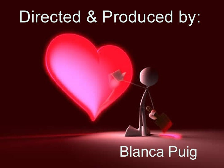 Directed & Produced  by Blanca Puig. Directed & Produced by: Blanca Puig