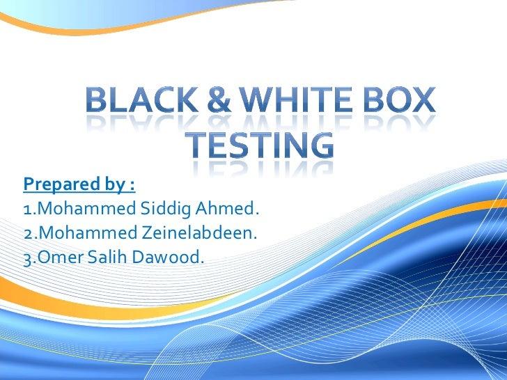 Prepared by : 1.Mohammed Siddig Ahmed. 2.Mohammed Zeinelabdeen. 3.Omer Salih Dawood.