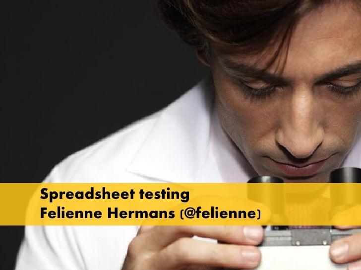 Spreadsheet testingFelienne Hermans (@felienne)