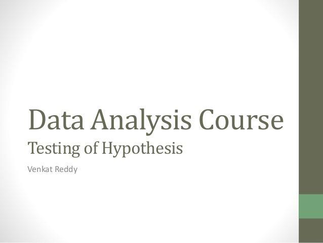 Data Analysis CourseTesting of HypothesisVenkat Reddy