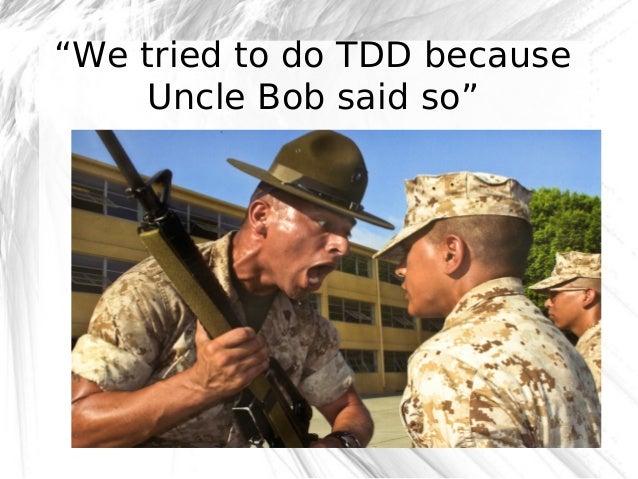 """We tried to do TDD because Uncle Bob said so""  @robashton"
