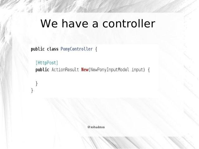 We have a controller  @robashton