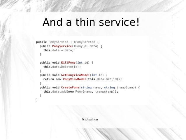And a thin service!  @robashton