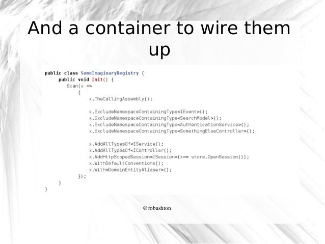 And a container to wire them up  @robashton