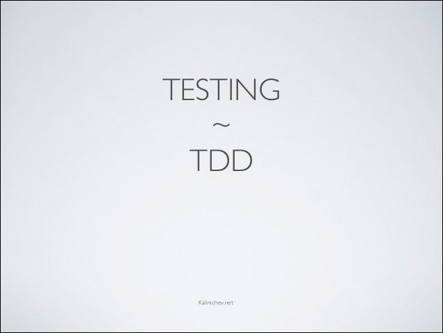 TESTING ~ TDD Kalinichev.net  !