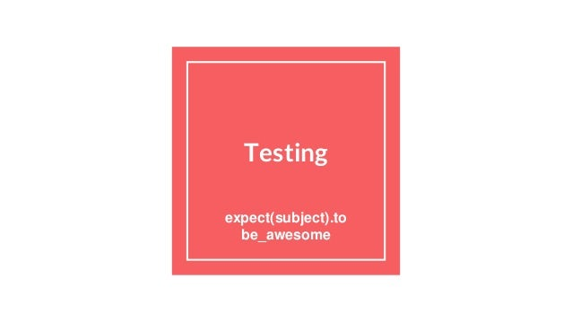 Testing expect(subject).to be_awesome