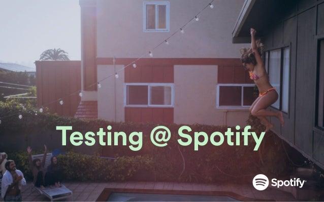 Testing @ Spotify