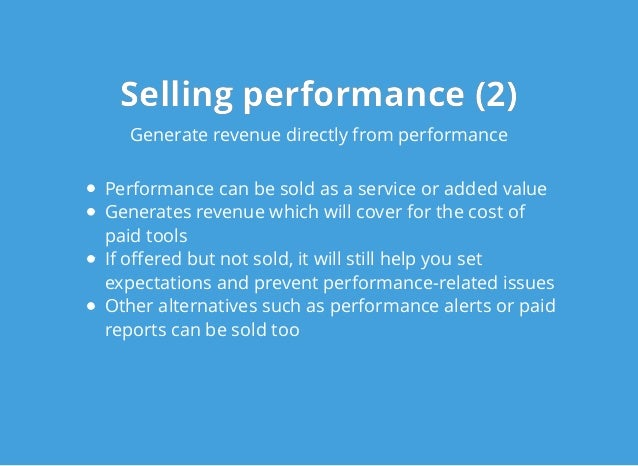 Selling performance (2)Selling performance (2) Generate revenue directly from performance Performance can be sold as a ser...