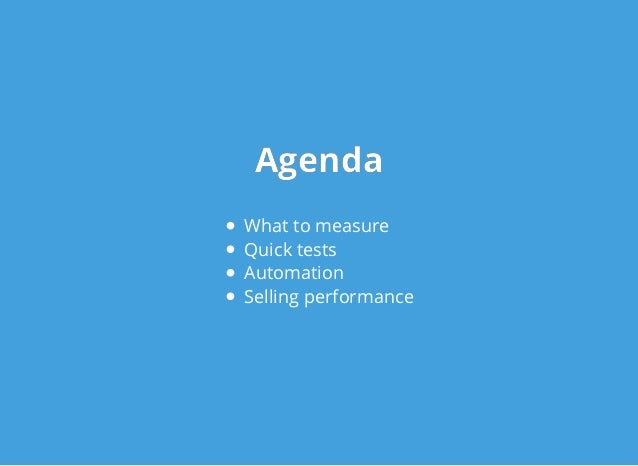 AgendaAgenda What to measure Quick tests Automation Selling performance