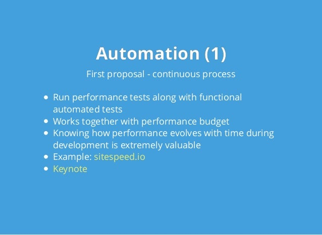 Automation (1)Automation (1) First proposal - continuous process Run performance tests along with functional automated tes...