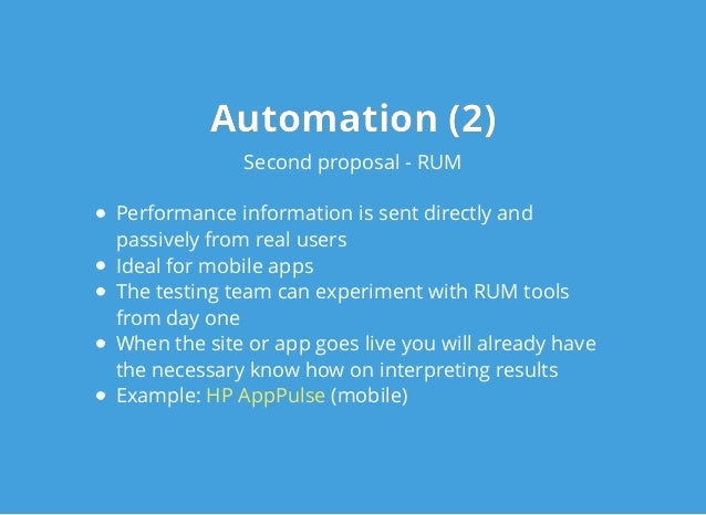 Automation (2)Automation (2) Second proposal - RUM Performance information is sent directly and passively from real users ...