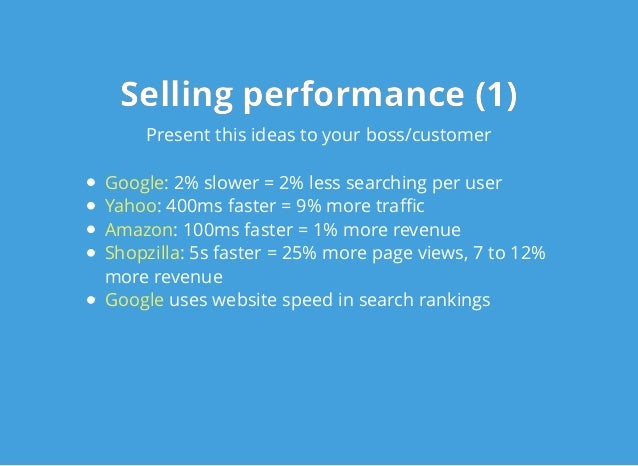 Selling performance (1)Selling performance (1) Present this ideas to your boss/customer : 2% slower = 2% less searching pe...