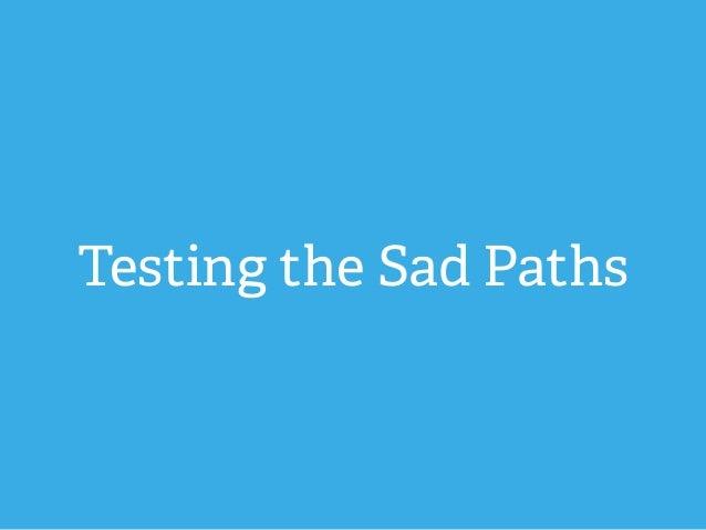 Testing the Sad Paths