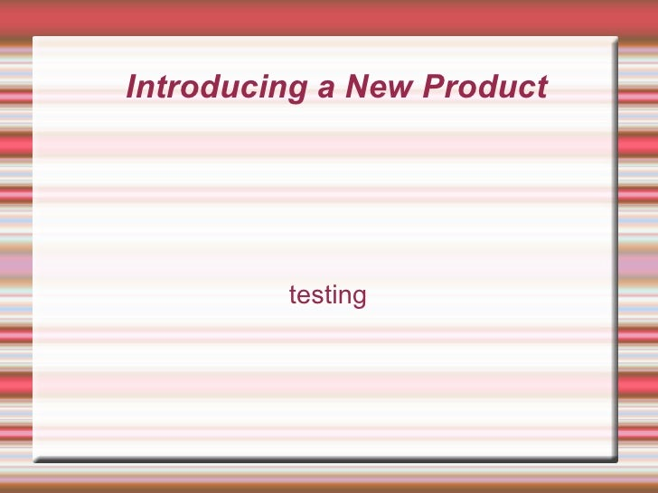 Introducing a New Product testing