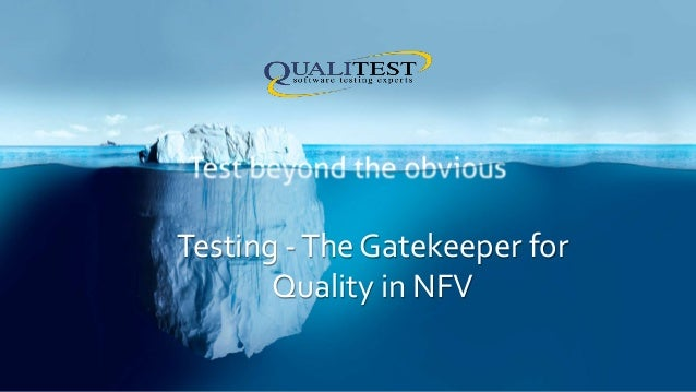 Testing -The Gatekeeper for Quality in NFV