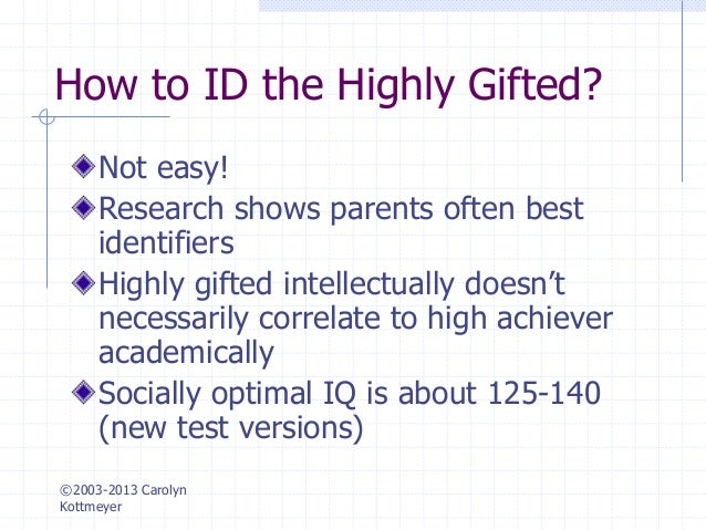 Hoagies' Gifted: Testing and assessment of the Gifted what iq is highly gifted