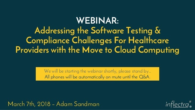 ® WEBINAR: Addressing the Software Testing & Compliance Challenges For Healthcare Providers with the Move to Cloud Computi...