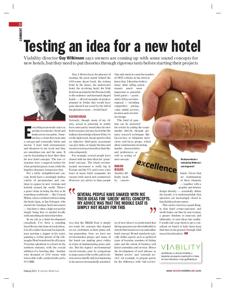 20COMMENT          Testing an idea for a new hotel          Viability director Guy Wilkinson says owners are coming up wit...