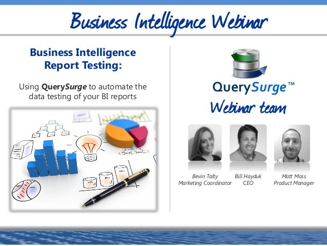 Bill Hayduk CEO Business Intelligence Webinar Matt Moss Product Manager Bevin Talty Marketing Coordinator Business Intelli...