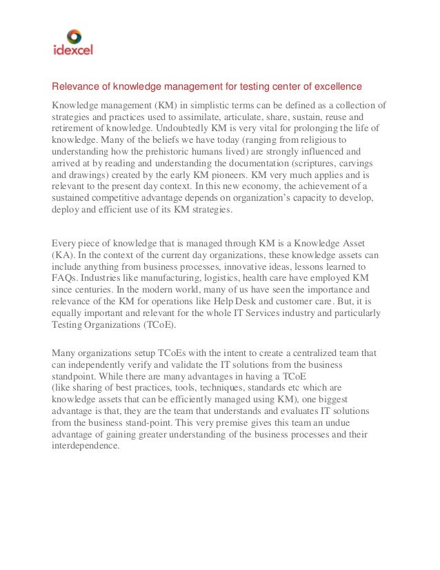 Relevance of knowledge management for testing center of excellence Knowledge management (KM) in simplistic terms can be de...