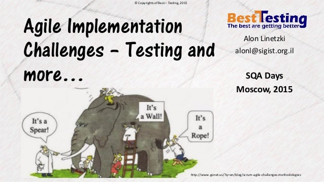 © Copyrights of Best – Testing, 2015© Copyrights of Best – Testing, 2015 Agile Implementation Challenges – Testing and mor...
