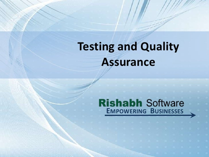 Testing and Quality Assurance<br />Empowering  Businesses<br />