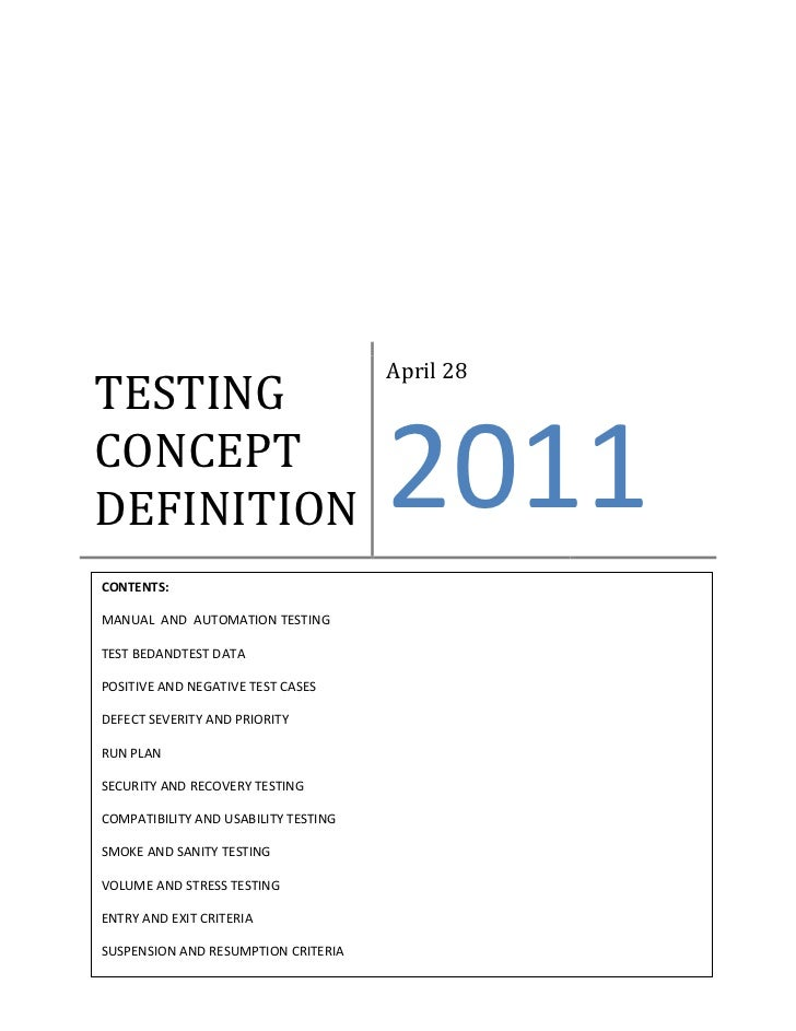 TESTING CONCEPT DEFNITIONApril 282011-22860-635CONTENTS:MANUAL  AND  AUTOMATION TESTINGTEST BED AND  TEST DATA POSITIVE AN...