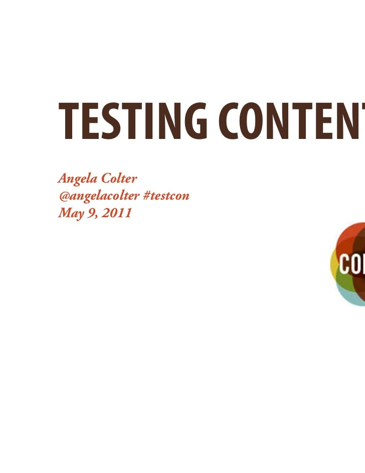 TESTING CONTENTAngela Colter@angelacolter #testconMay 9, 2011