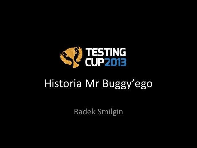 Historia Mr Buggy'ego Radek Smilgin
