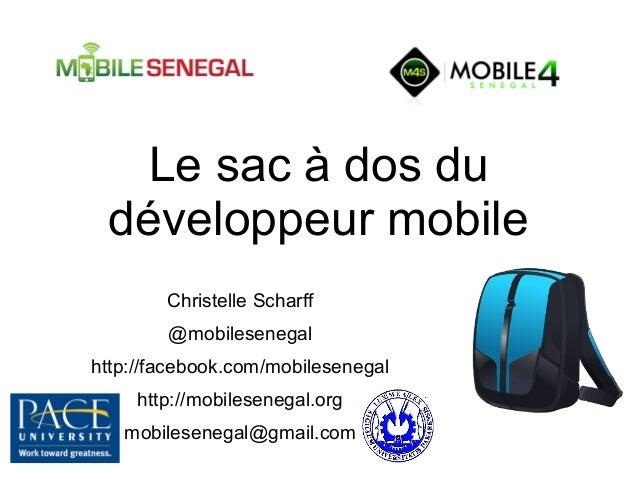 Le sac à dos dudéveloppeur mobileChristelle Scharff@mobilesenegalhttp://facebook.com/mobilesenegalhttp://mobilesenegal.org...