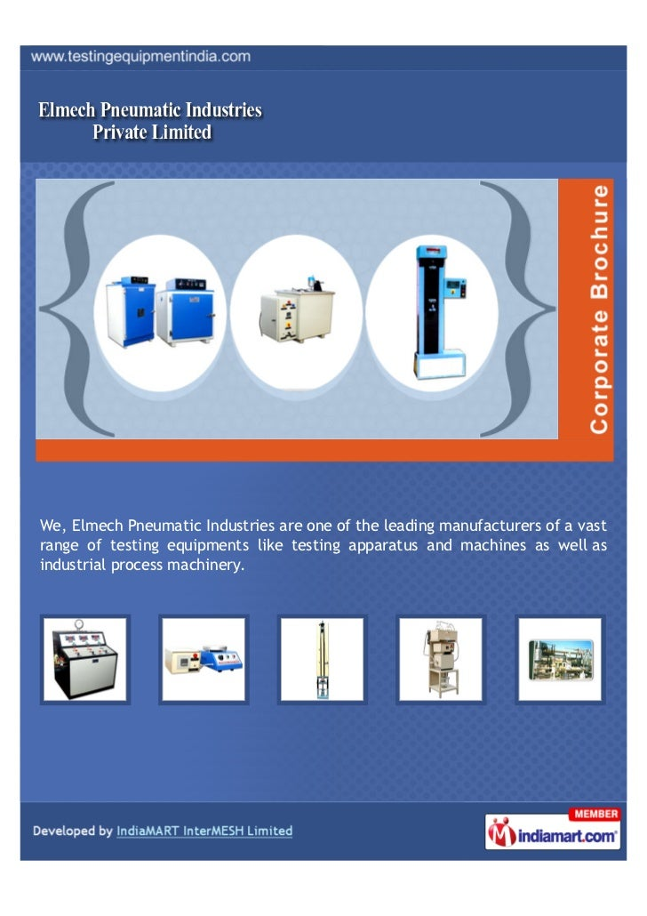 We, Elmech Pneumatic Industries are one of the leading manufacturers of a vastrange of testing equipments like testing app...