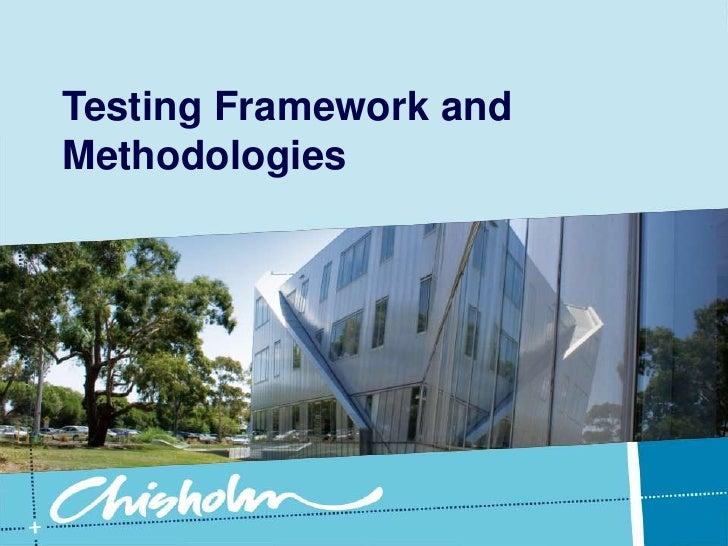 Testing Framework and Methodologies<br />