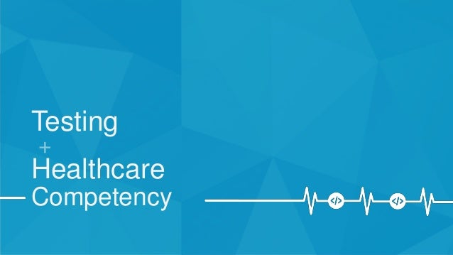 Testing + Healthcare Competency