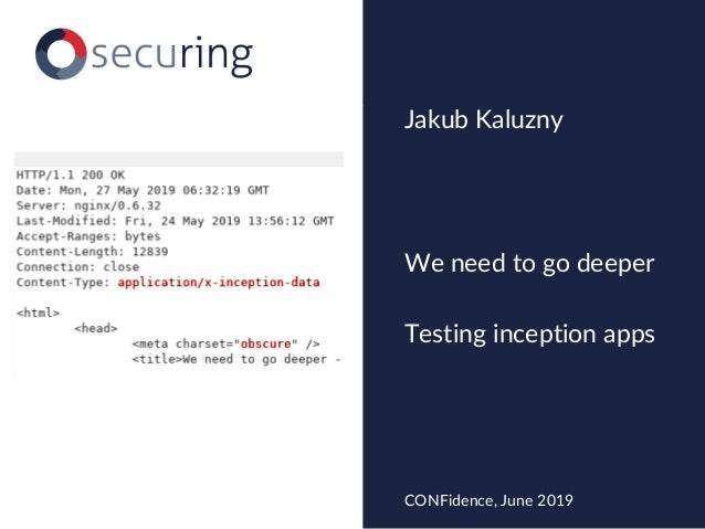 We need to go deeper Testing inception apps Jakub Kaluzny CONFidence, June 2019