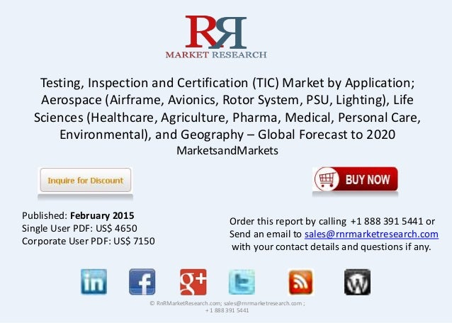 Testing, Inspection and Certification (TIC) Market by Application; Aerospace (Airframe, Avionics, Rotor System, PSU, Light...