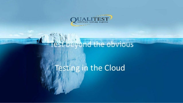 Testing in the Cloud
