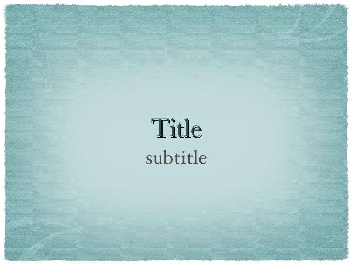 Title <ul><li>subtitle </li></ul>