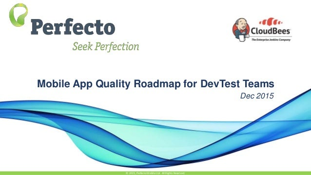mobile app quality roadmap for devtest teams dec 2015 2015 perfecto mobile ltd