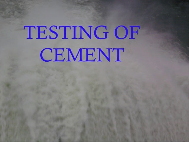 TESTING OF CEMENT