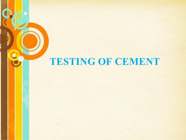 Free Powerpoint Templates Page 1 Free Powerpoint Templates TESTING OF CEMENT