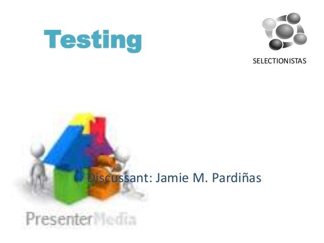 Testing SELECTIONISTAS  Discussant: Jamie M. Pardiñas