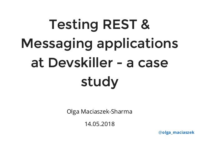 Testing REST and Messaging Applications at Devskiller - a case study
