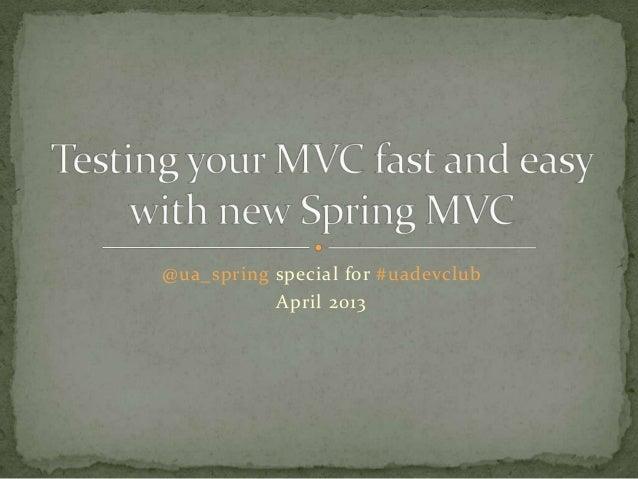@ua_spring special for #uadevclub           April 2013